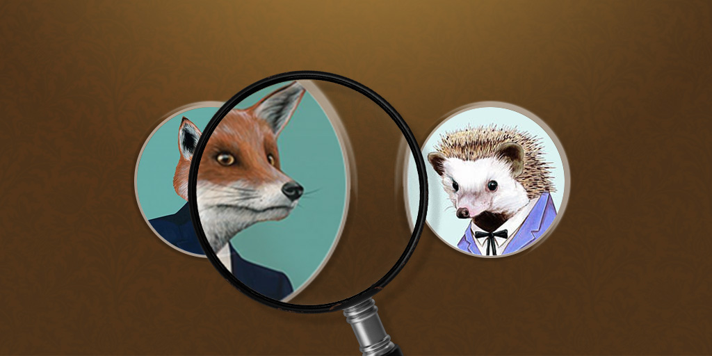 Are you a Fox or a Hedgehog?