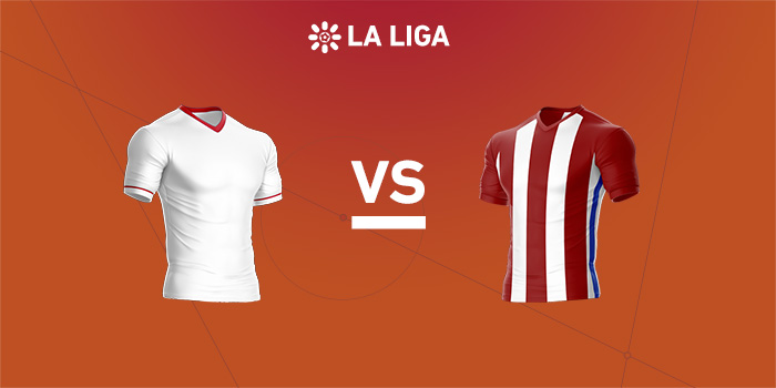 La Liga preview: Sevilla vs Atletico Madrid
