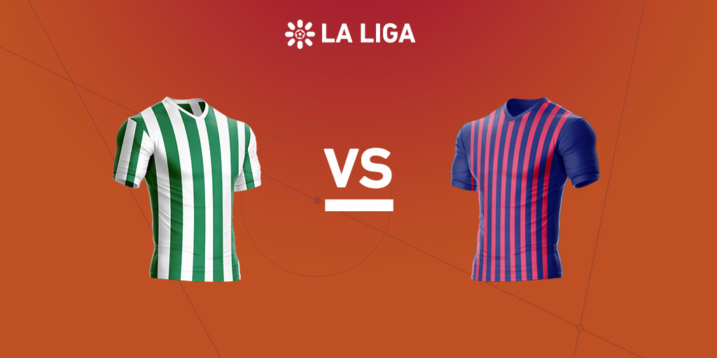 La Liga preview: Real Betis vs. Barcelona