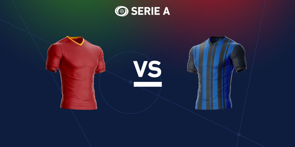 Serie A preview: Roma vs. Inter Milan